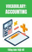 Từ vựng tiếng Anh chuyên ngành kế toán (Accounting)